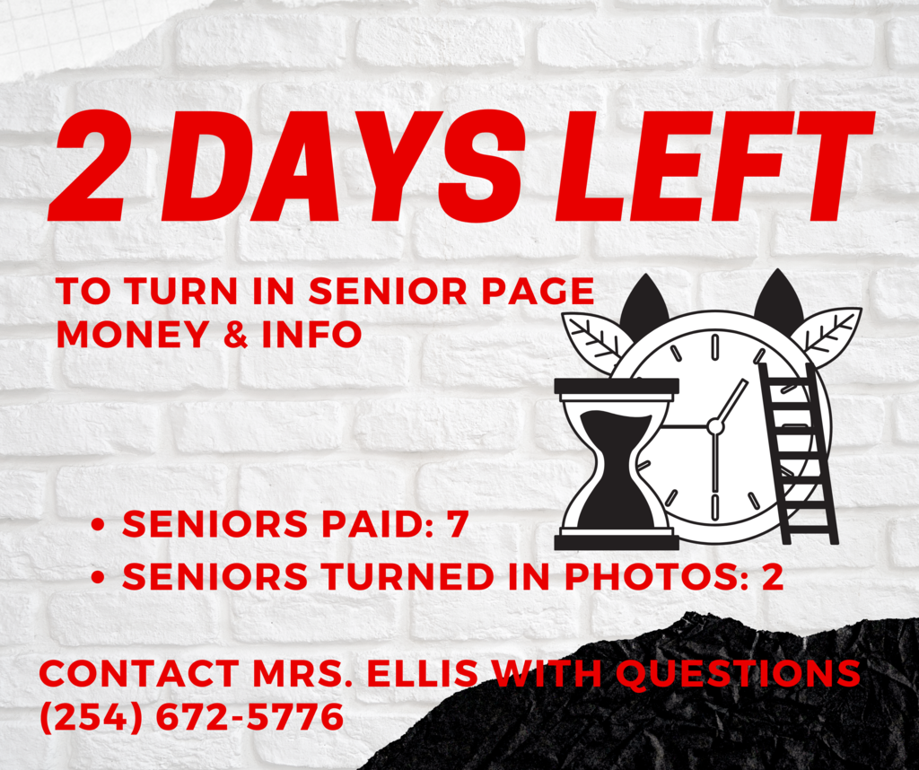 2 days left to turn in everything for your Senior page in the yearbook.