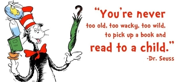 """You're never too old, too wacky, too wild, to pick up a book and read to a child."" - Dr. Seuss March 2 is National Read Across America Day!"
