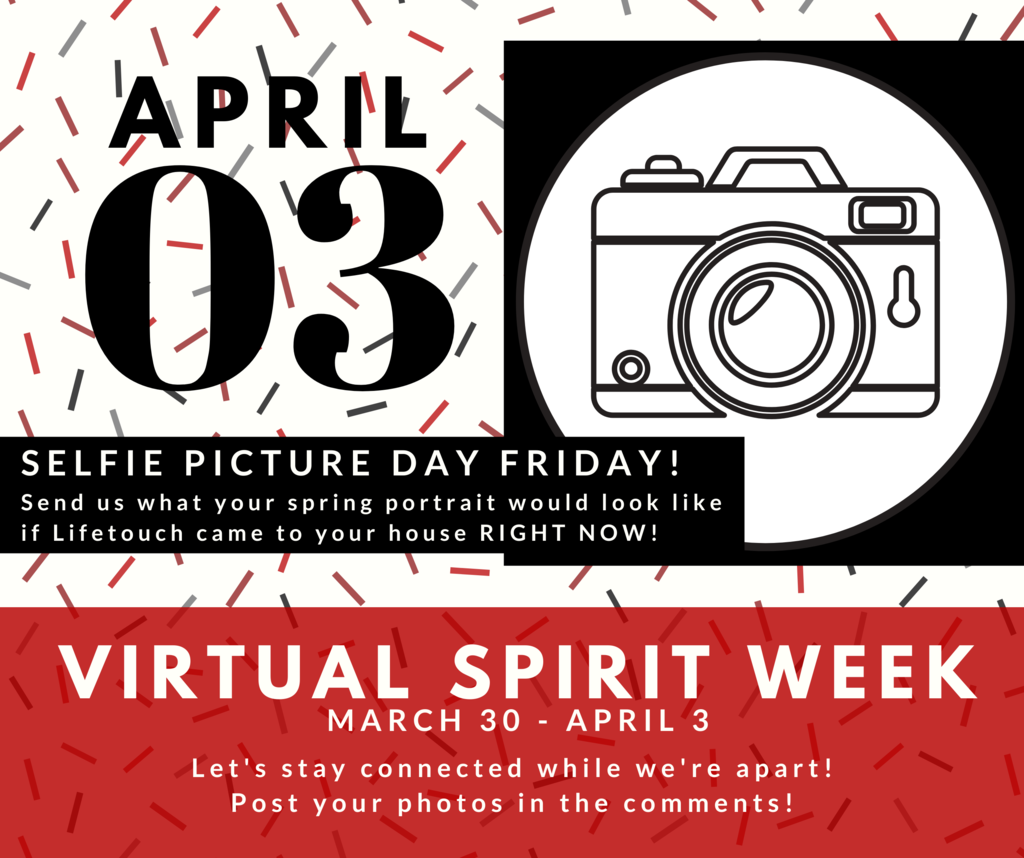 Virtual Spirit Week: Selfie Picture Day Friday