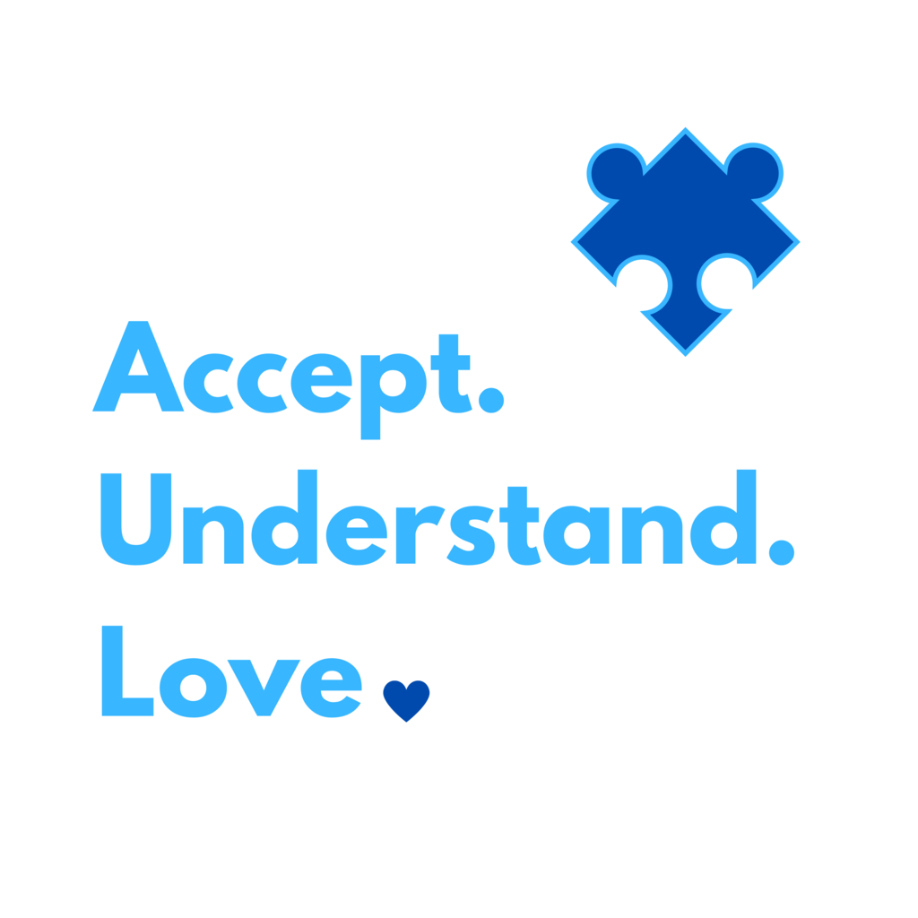 World Autism Awareness Day. Accept. Understand. Love.