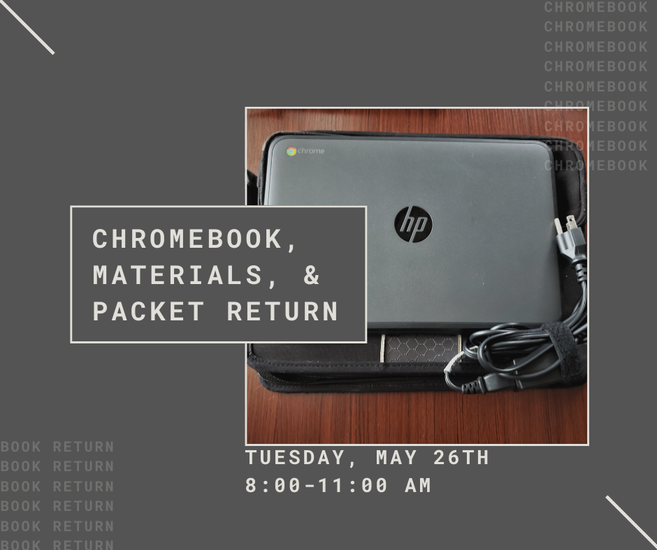Assignment, Chromebook, and Textbook Return - Tuesday, May 26th, 8-11 AM